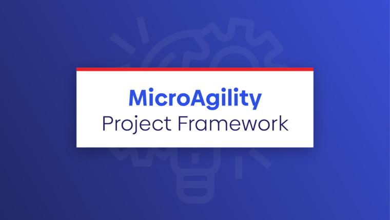 MicroAgility Project Framework