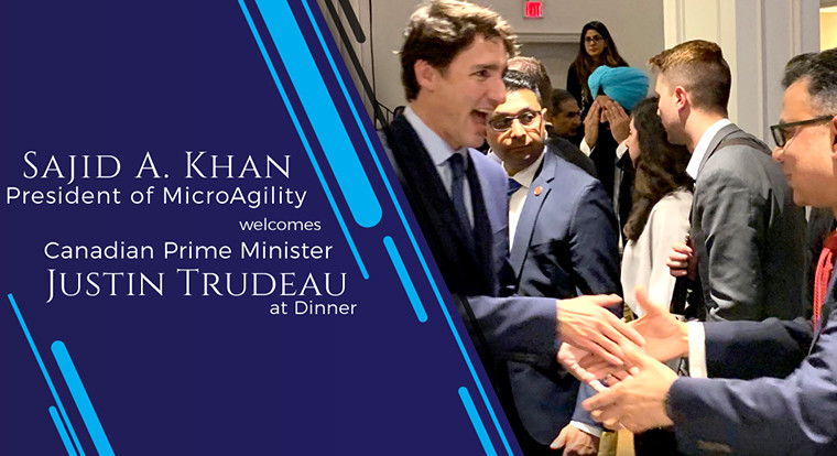 President of MicroAgility welcomes Canadian Prime Minister at Dinner